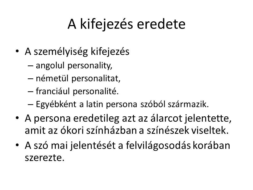 A kifejezés eredete A személyiség kifejezés