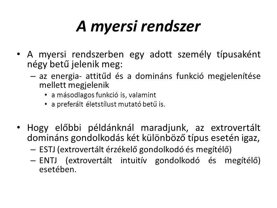 A myersi rendszer A myersi rendszerben egy adott személy típusaként négy betű jelenik meg: