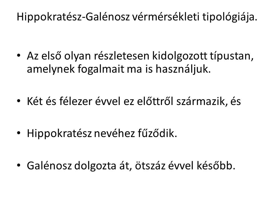 Hippokratész-Galénosz vérmérsékleti tipológiája.