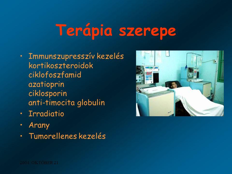 Terápia szerepe Immunszupresszív kezelés kortikoszteroidok ciklofoszfamid azatioprin ciklosporin anti-timocita globulin.