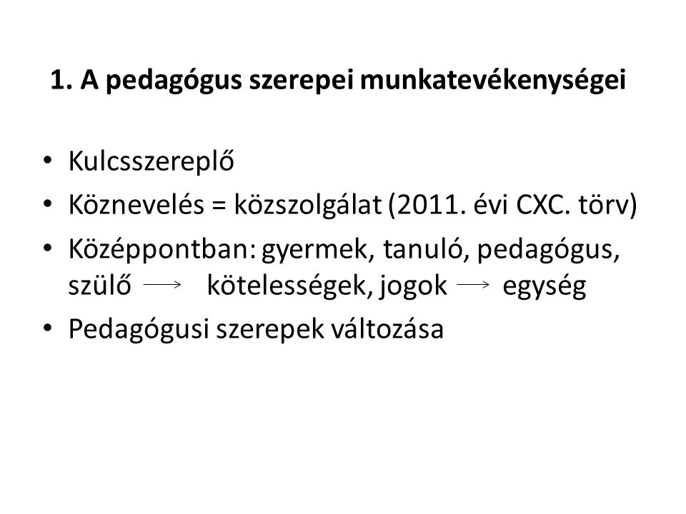 1. A pedagógus szerepei munkatevékenységei