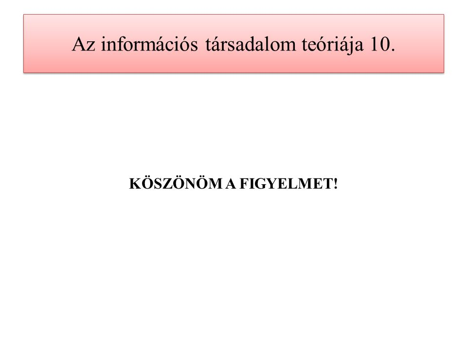 Az információs társadalom teóriája 10.