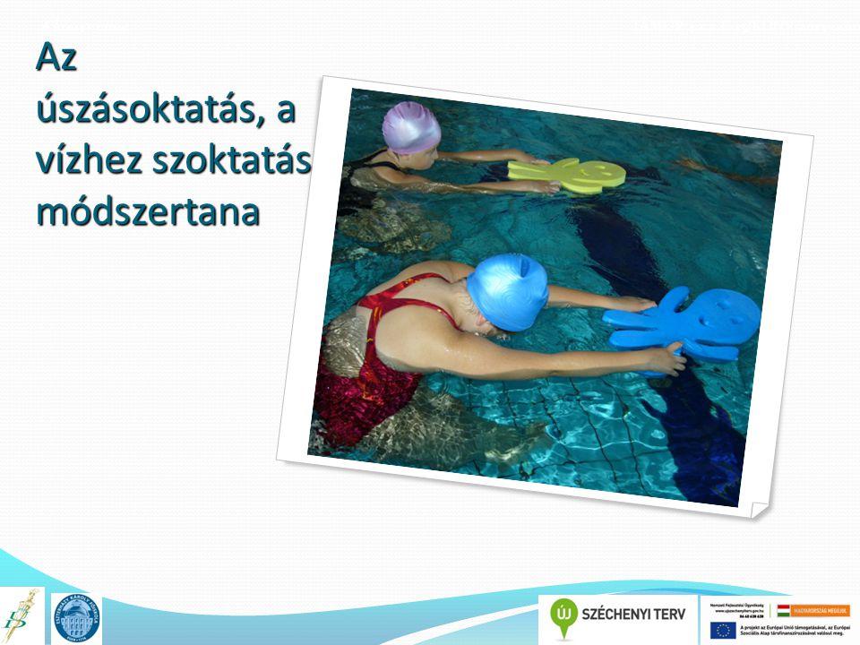 Az úszásoktatás, a vízhez szoktatás módszertana