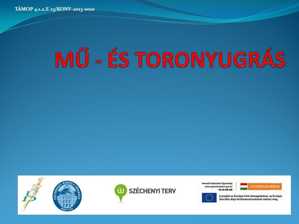 MŰ - ÉS TORONYUGRÁS TÁMOP 4.1.2.E-13/KONV-2013-0010