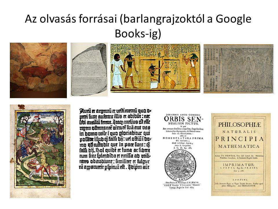 Az olvasás forrásai (barlangrajzoktól a Google Books-ig)