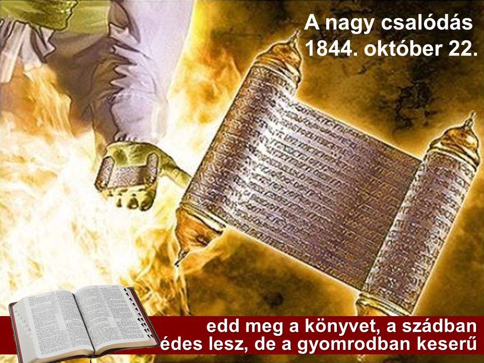 A nagy csalódás 1844. október 22. edd meg a könyvet, a szádban