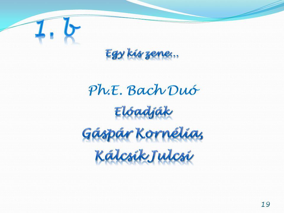 1. b Ph.E. Bach Duó Gáspár Kornélia, Kálcsik Julcsi Elóadják