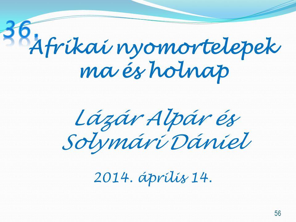 Afrikai nyomortelepek ma és holnap