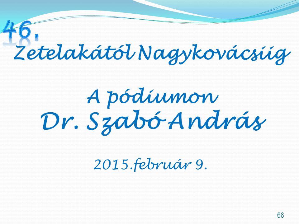 46. Dr. Szabó András Zetelakától Nagykovácsiig A pódiumon