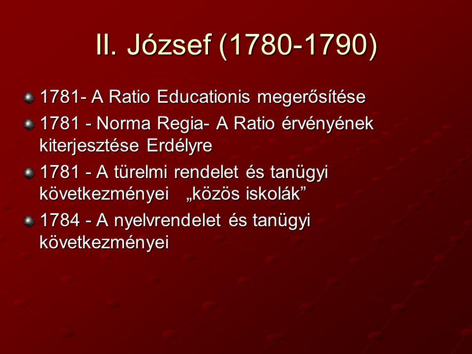 II. József (1780-1790) 1781- A Ratio Educationis megerősítése