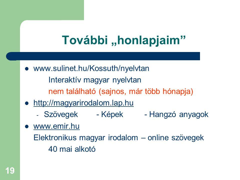"További ""honlapjaim www.sulinet.hu/Kossuth/nyelvtan"