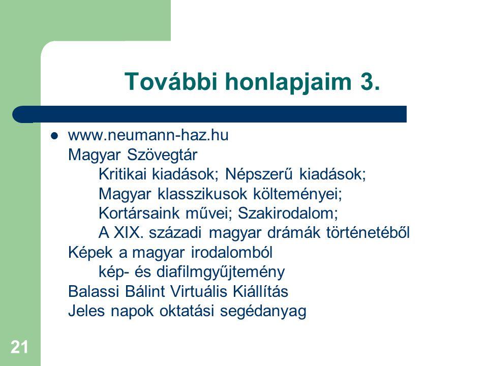 További honlapjaim 3. www.neumann-haz.hu Magyar Szövegtár