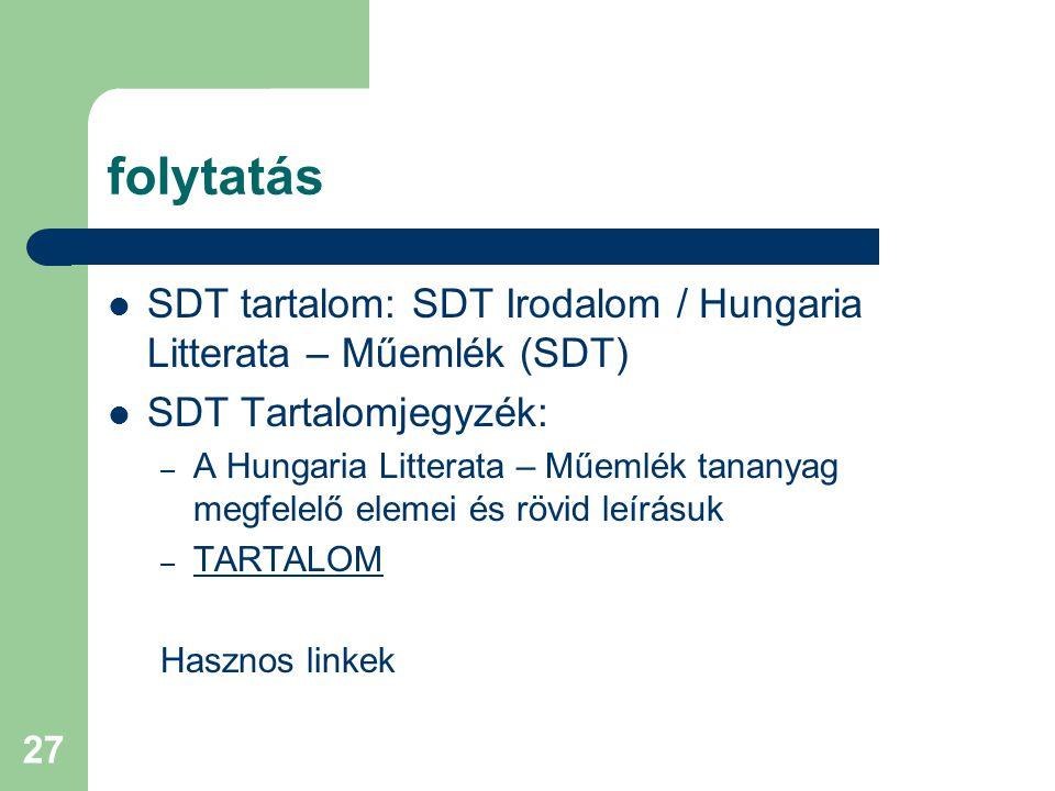 folytatás SDT tartalom: SDT Irodalom / Hungaria Litterata – Műemlék (SDT) SDT Tartalomjegyzék: