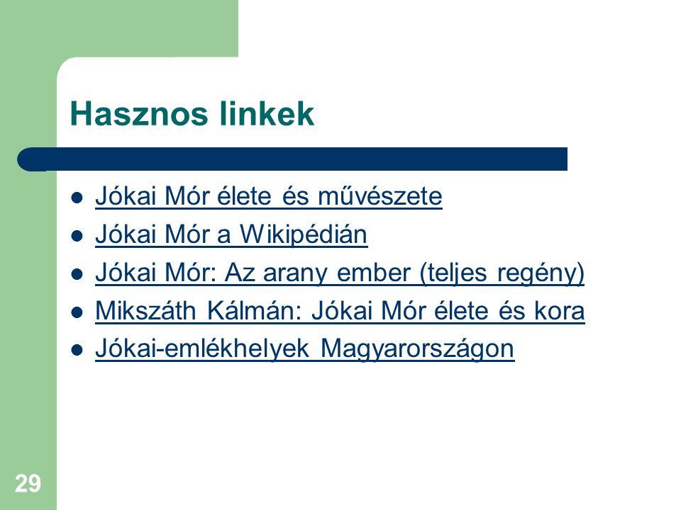 Hasznos linkek Jókai Mór élete és művészete Jókai Mór a Wikipédián