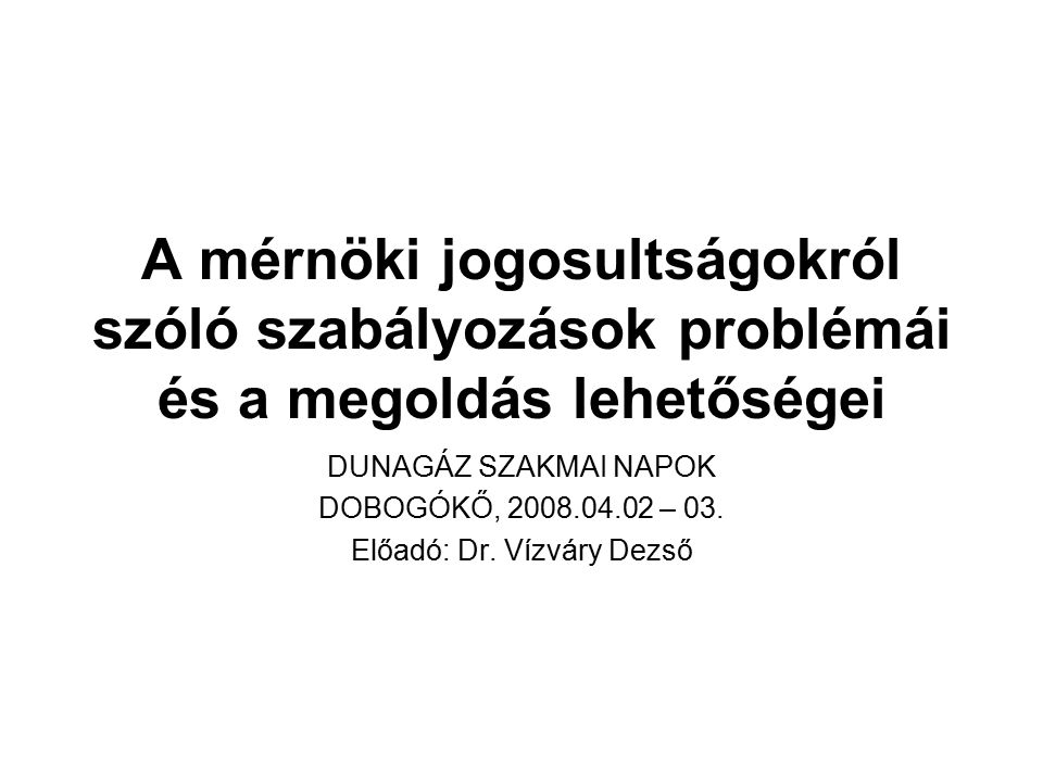 Előadó: Dr. Vízváry Dezső