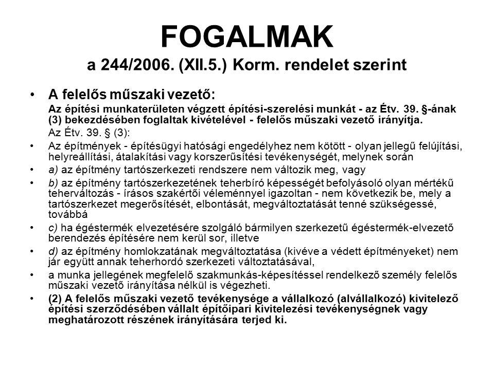 FOGALMAK a 244/2006. (XII.5.) Korm. rendelet szerint