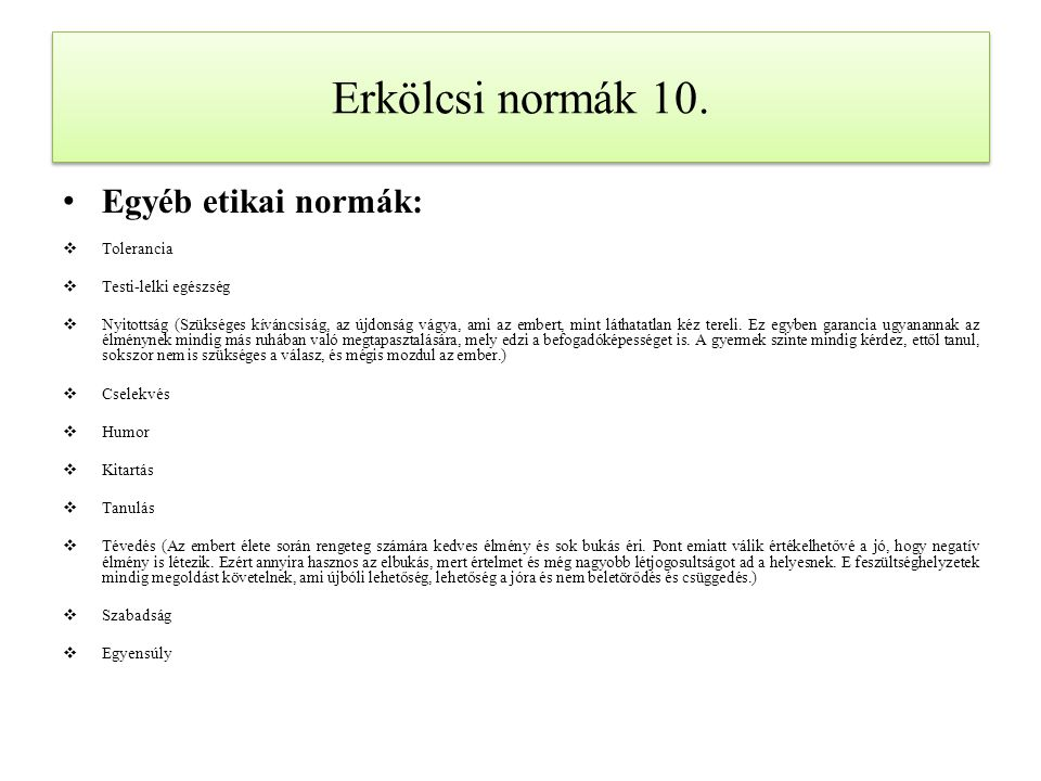 Erkölcsi normák 10. Egyéb etikai normák: Tolerancia