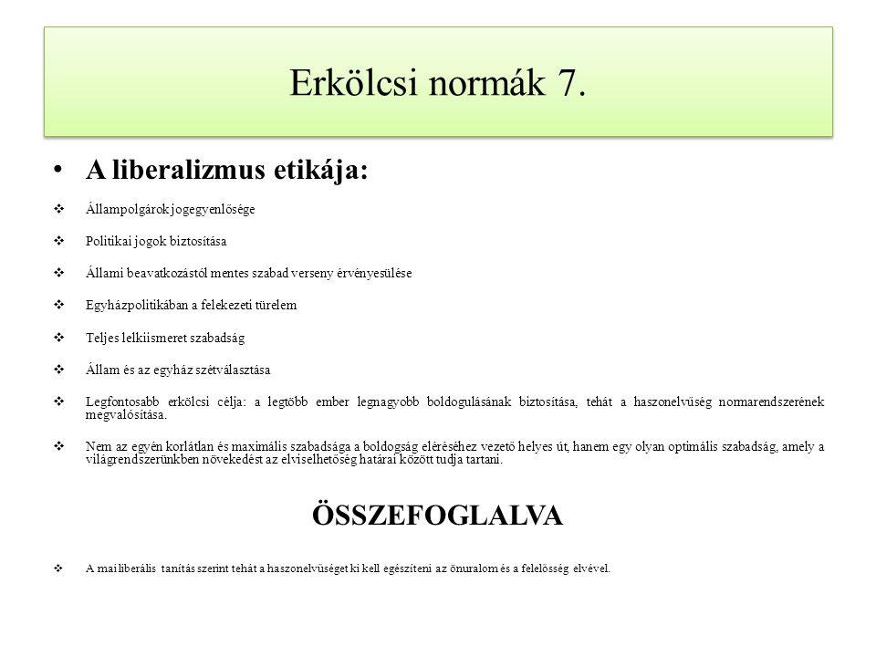 Erkölcsi normák 7. A liberalizmus etikája: ÖSSZEFOGLALVA