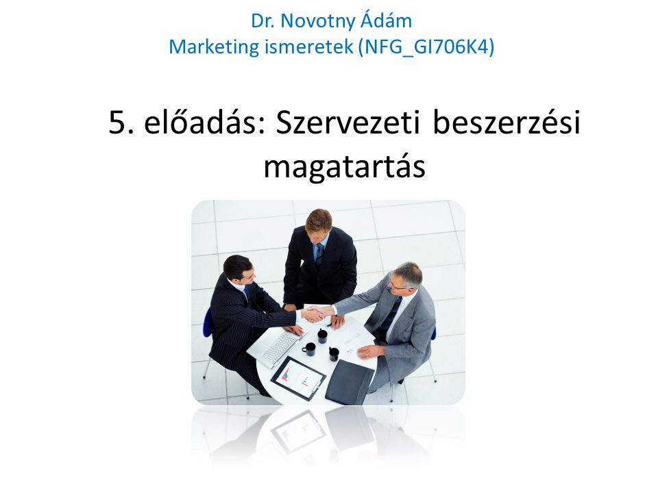 5. előadás: Szervezeti beszerzési magatartás