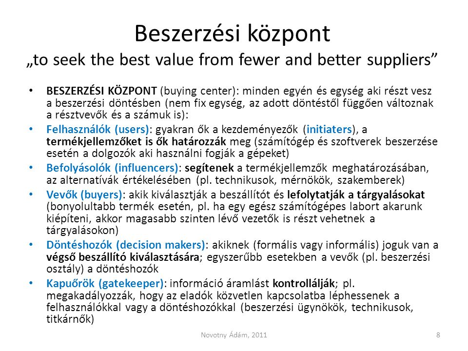 "Beszerzési központ ""to seek the best value from fewer and better suppliers"