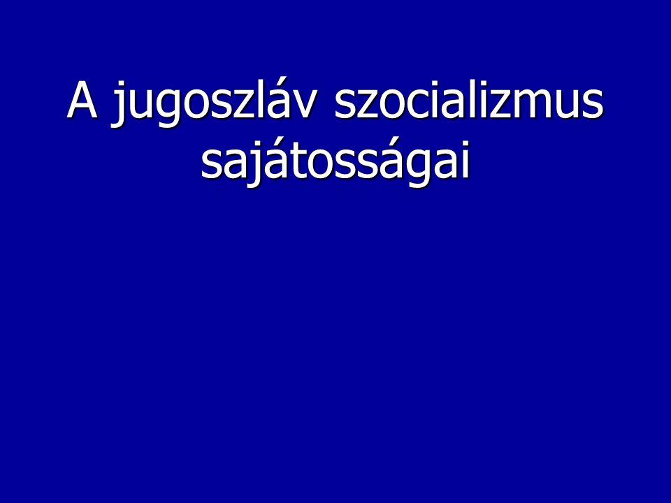 A jugoszláv szocializmus sajátosságai