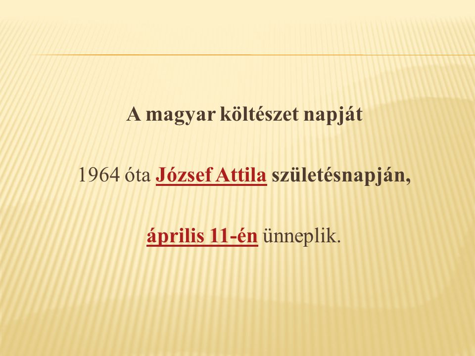 A magyar költészet napját 1964 óta József Attila születésnapján,