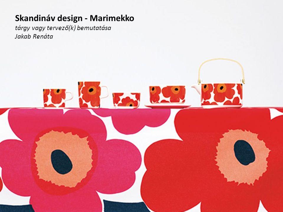 Skandináv design - Marimekko tárgy vagy tervező(k) bemutatása Jakab Renáta