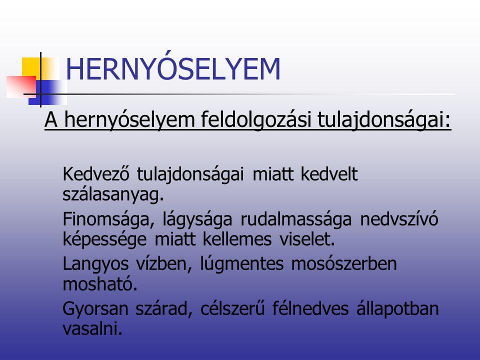 HERNYÓSELYEM A hernyóselyem feldolgozási tulajdonságai: