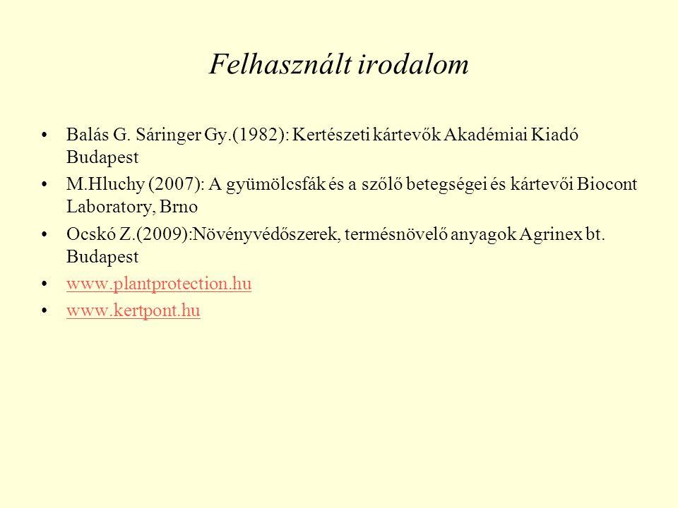 Felhasznált irodalom Balás G. Sáringer Gy.(1982): Kertészeti kártevők Akadémiai Kiadó Budapest.