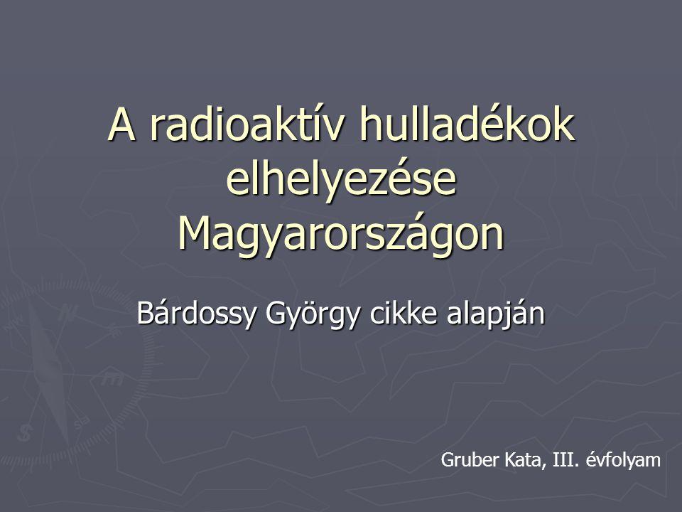 A radioaktív hulladékok elhelyezése Magyarországon