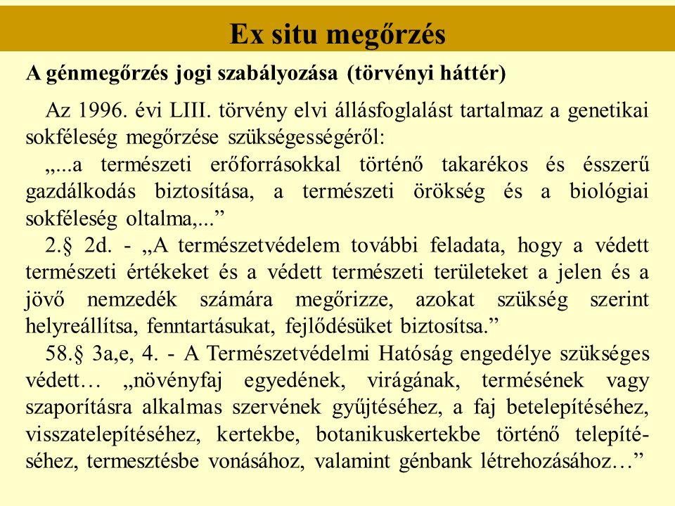 Ex situ megőrzés A génmegőrzés jogi szabályozása (törvényi háttér)