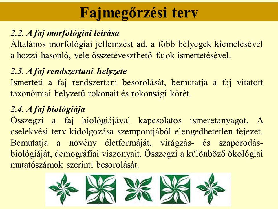 Fajmegőrzési terv 2.2. A faj morfológiai leírása