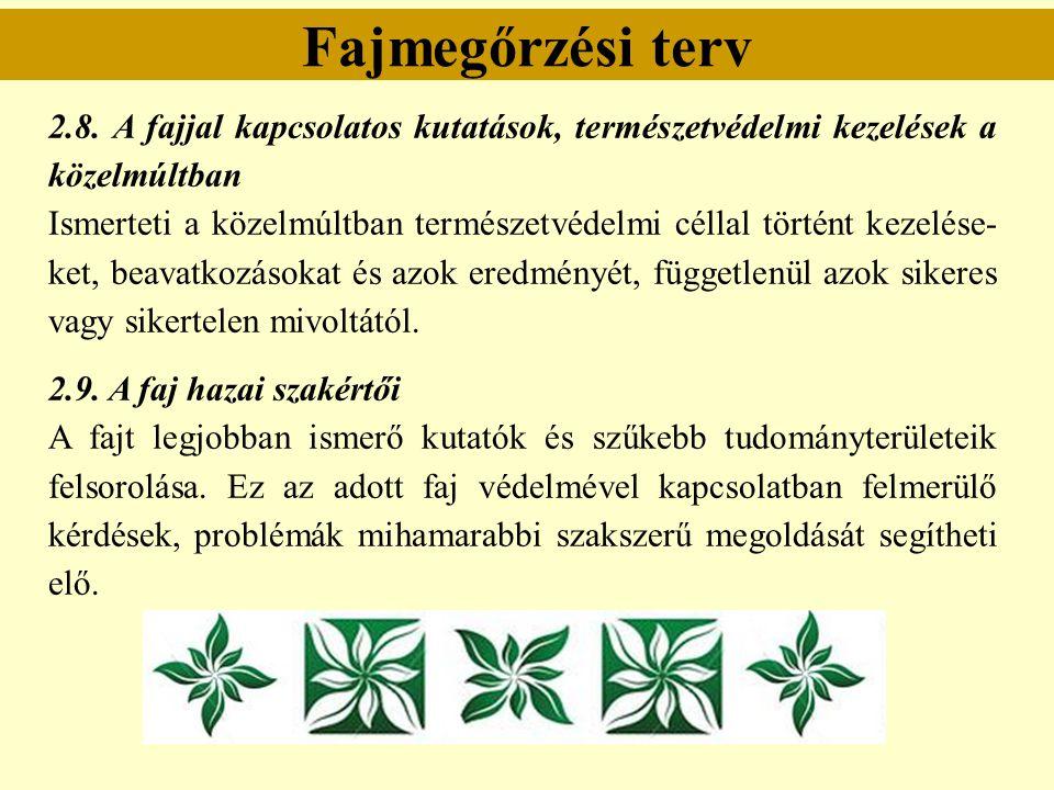 Fajmegőrzési terv 2.8. A fajjal kapcsolatos kutatások, természetvédelmi kezelések a közelmúltban.