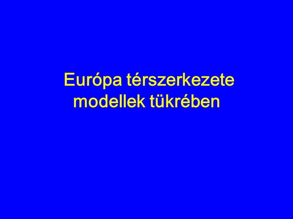 Európa térszerkezete modellek tükrében
