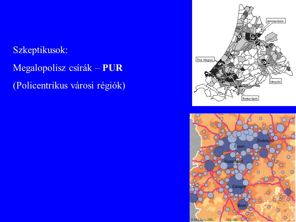 Szkeptikusok: Megalopolisz csírák – PUR (Policentrikus városi régiók)