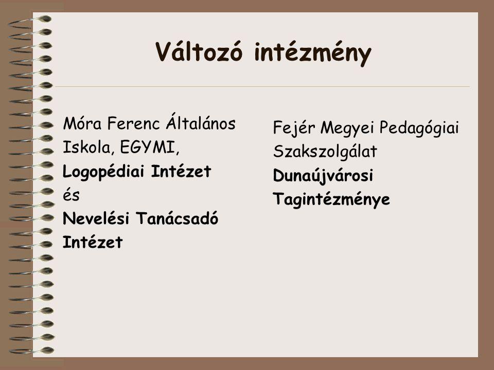 Változó intézmény Móra Ferenc Általános Fejér Megyei Pedagógiai