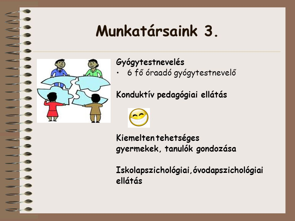Munkatársaink 3. Gyógytestnevelés 6 fő óraadó gyógytestnevelő