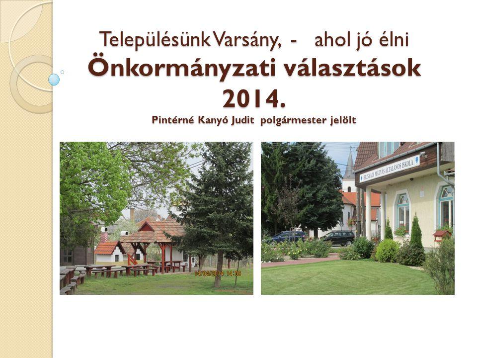 Településünk Varsány, - ahol jó élni Önkormányzati választások 2014