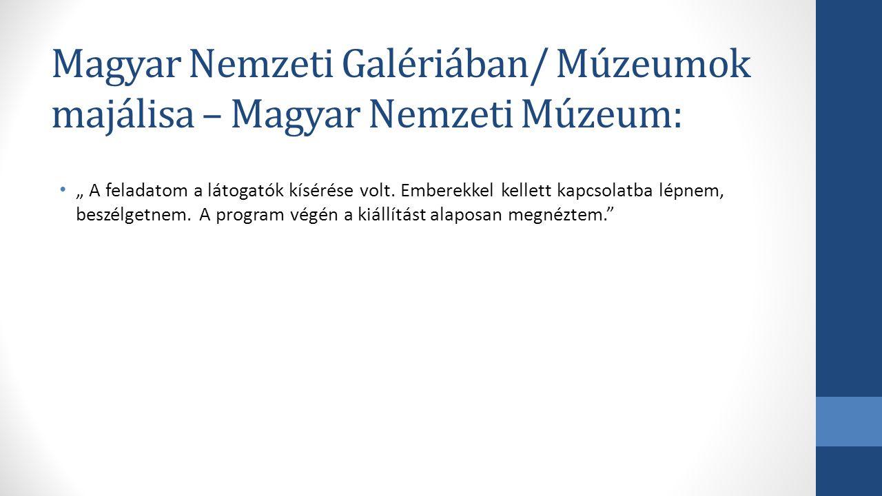Magyar Nemzeti Galériában/ Múzeumok majálisa – Magyar Nemzeti Múzeum: