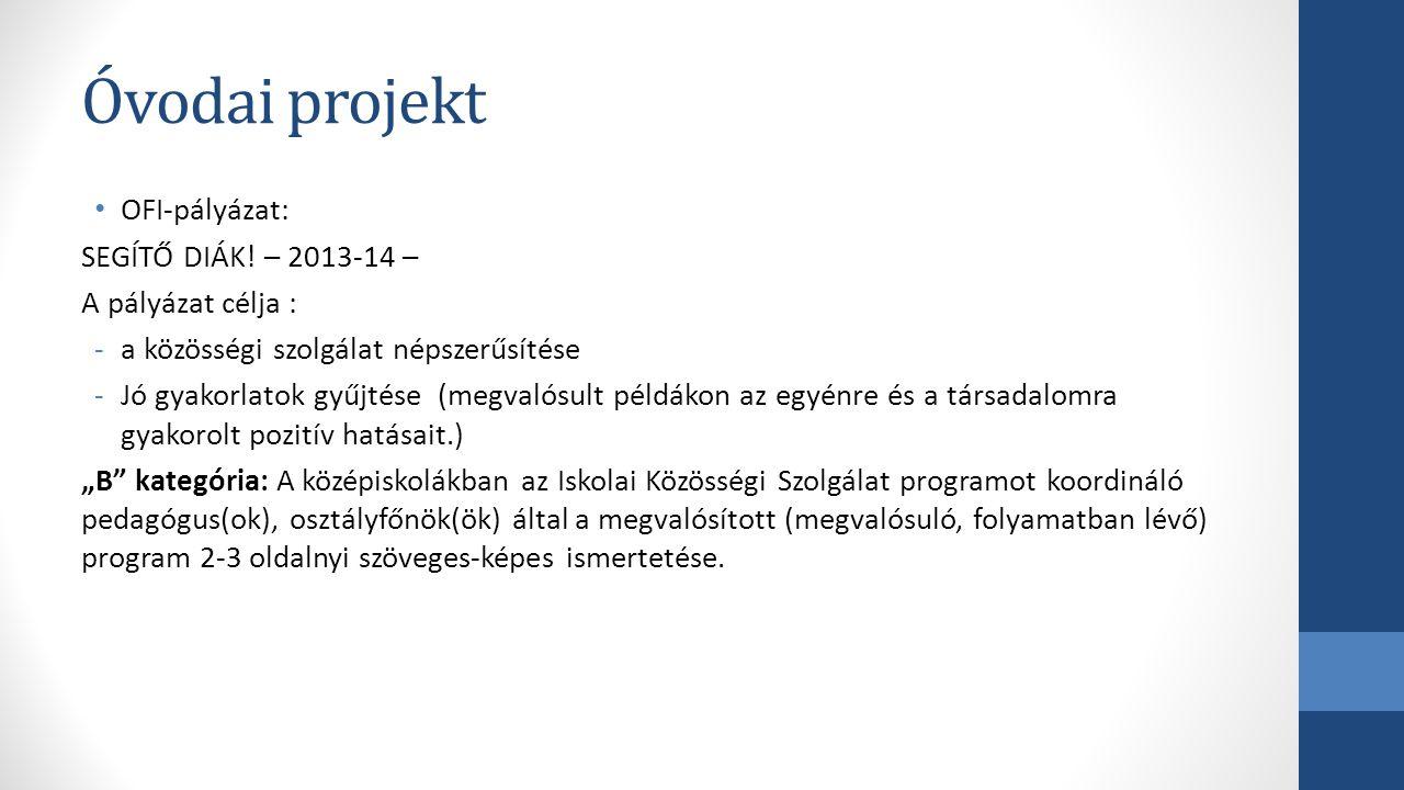 Óvodai projekt OFI-pályázat: SEGÍTŐ DIÁK! – 2013-14 –
