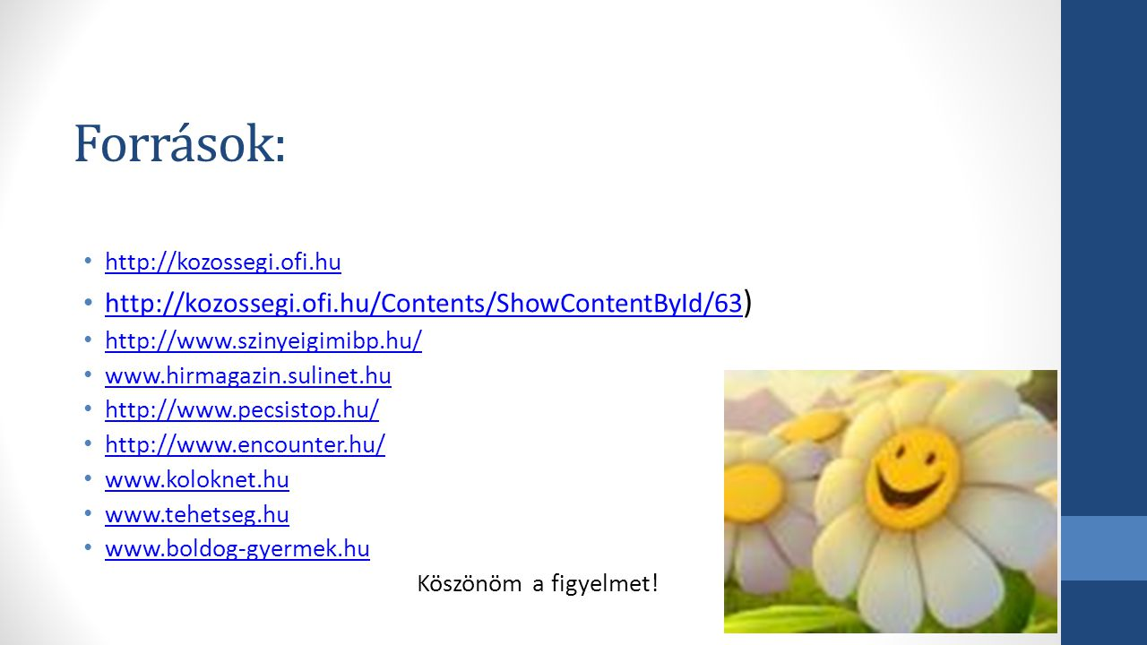 Források: http://kozossegi.ofi.hu/Contents/ShowContentById/63)
