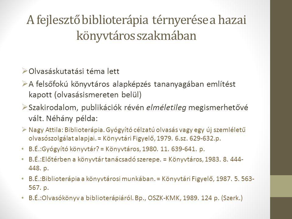 A fejlesztő biblioterápia térnyerése a hazai könyvtáros szakmában