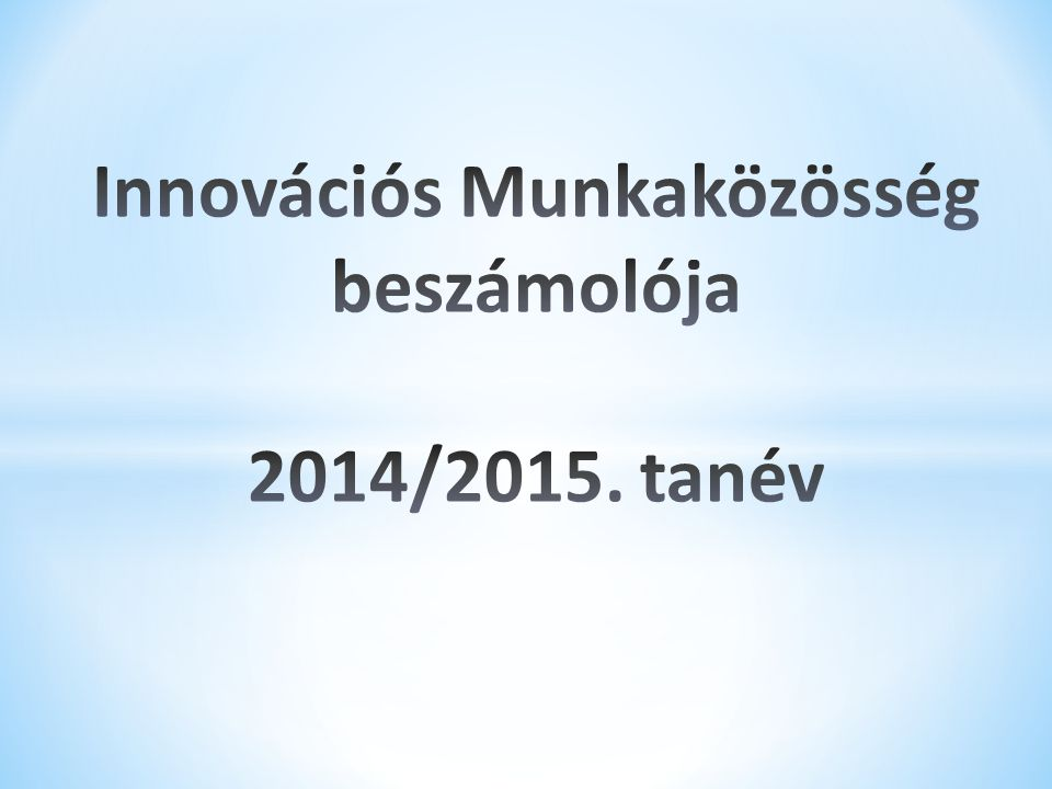 Innovációs Munkaközösség beszámolója 2014/2015. tanév