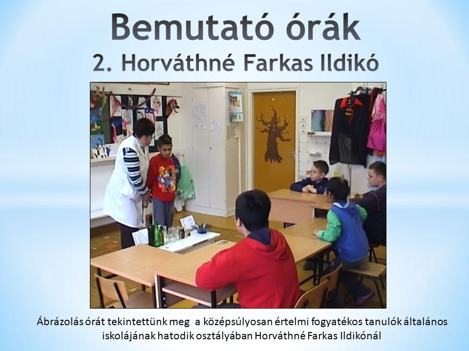 Bemutató órák 2. Horváthné Farkas Ildikó