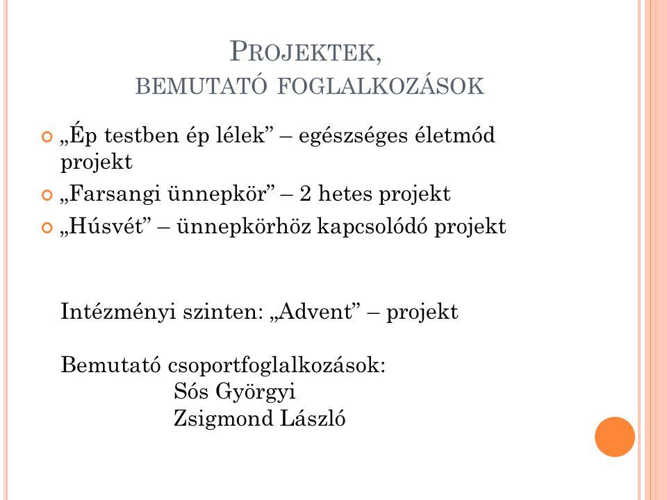 Projektek, bemutató foglalkozások