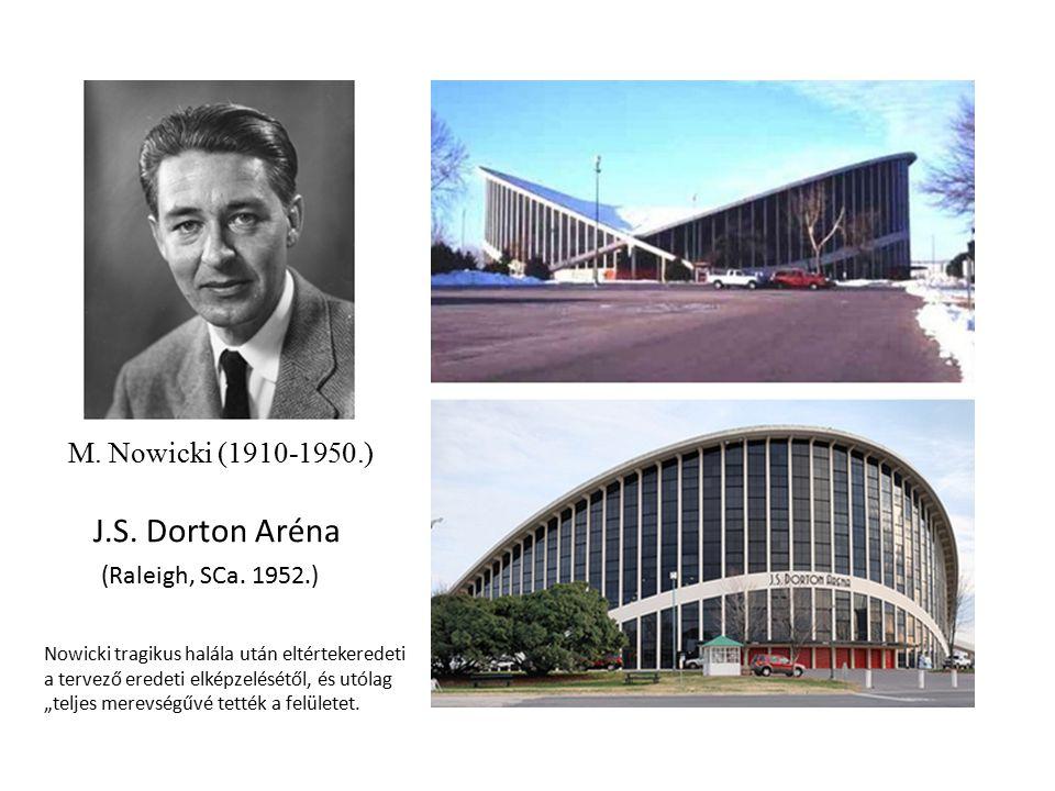 J.S. Dorton Aréna (Raleigh, SCa. 1952.) M. Nowicki (1910-1950.)