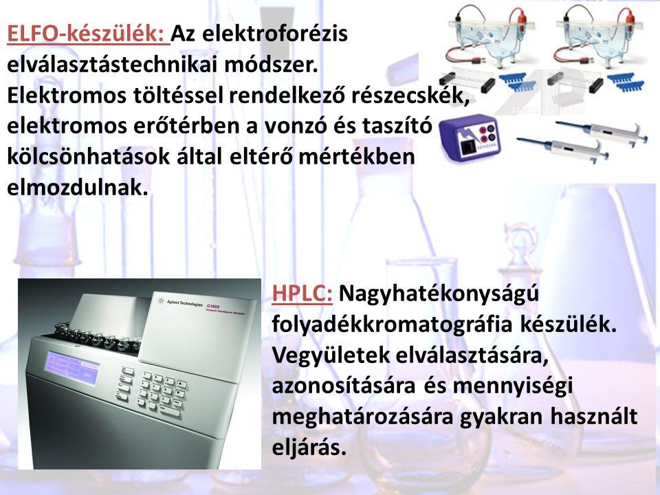 ELFO-készülék: Az elektroforézis elválasztástechnikai módszer.