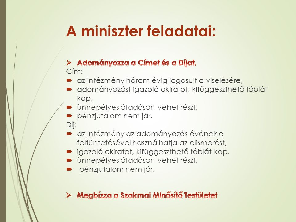 A miniszter feladatai: