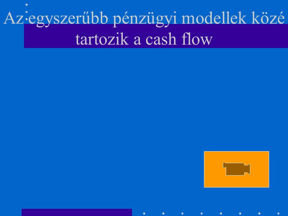 Az egyszerűbb pénzügyi modellek közé tartozik a cash flow