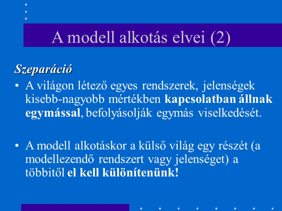 A modell alkotás elvei (2)